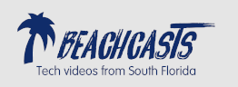 Beachcasts Tech Videos